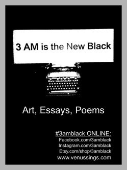 3 AM is the New Black